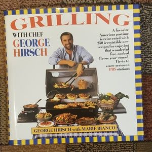Cookbook:  Grilling with Chef George Hirsch